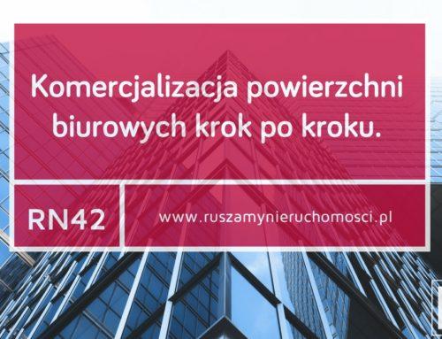[RN42] Komercjalizacja powierzchni biurowych krok po kroku.