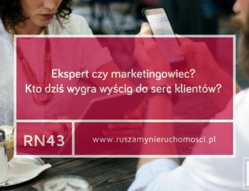 [RN43] Ekspert czy marketingowiec? Kto dziś wygra wyścig do serc klientów?