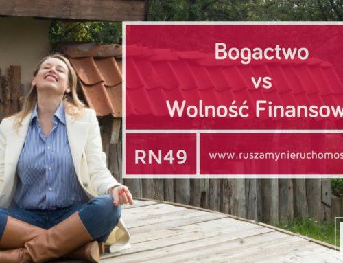 [RN49] Bogactwo vs Wolność Finansowa!