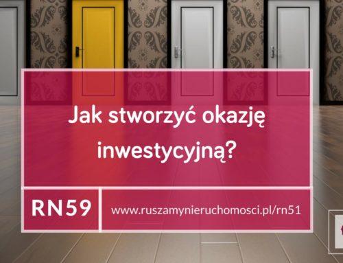 [RN59] Jak stworzyć okazję inwestycyjną?
