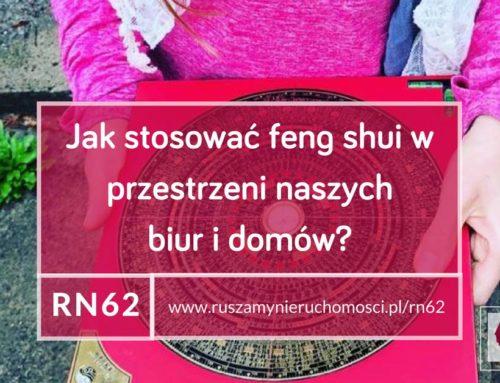 [RN 62] Jak stosować feng shui w przestrzeni naszych biur i domów?