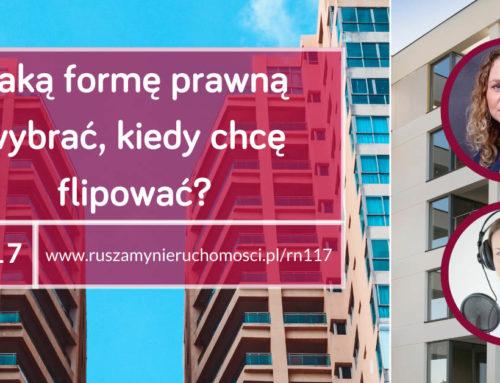 [RN117] Jaką formę prawną wybrać kiedy chcę flipować? Gość: Magdalena Sławińska-Rzemek