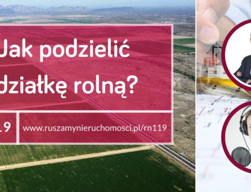 [RN119] Jak podzielić działkę rolną? Gość: Krzysztof Derdzikowski