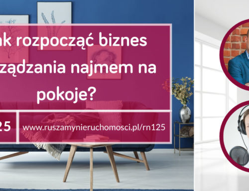 [RN125] Jak rozpocząć biznes zarządzania najmem na pokoje? Gość: Grzegorz Krajewski