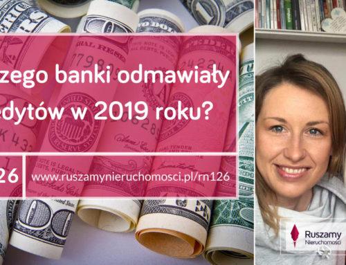 [RN126] Dlaczego banki odmawiały kredytów w 2019 roku? Gość: Joanna Bąk