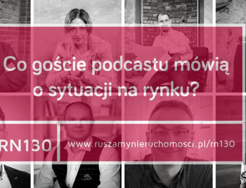 [RN130] Co goście podcastu mówią o sytuacji na rynku?