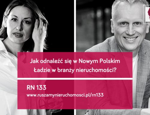 [RN133] Jak odnaleźć się w Nowym Polskim Ładzie w branży nieruchomości? Gość: Grzegorz Grabowski